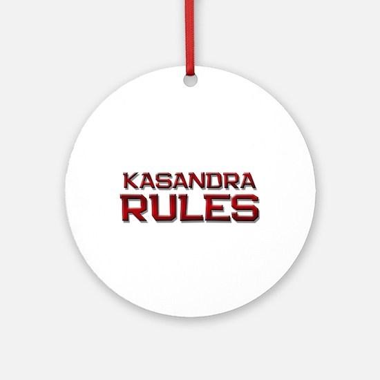 kasandra rules Ornament (Round)