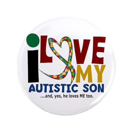 """I Love My Autistic Son 2 3.5"""" Button"""