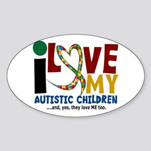I Love My Autistic Children 2 Oval Sticker