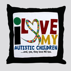 I Love My Autistic Children 2 Throw Pillow