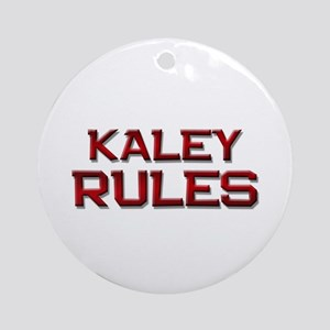 kaley rules Ornament (Round)