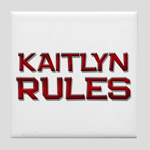 kaitlyn rules Tile Coaster