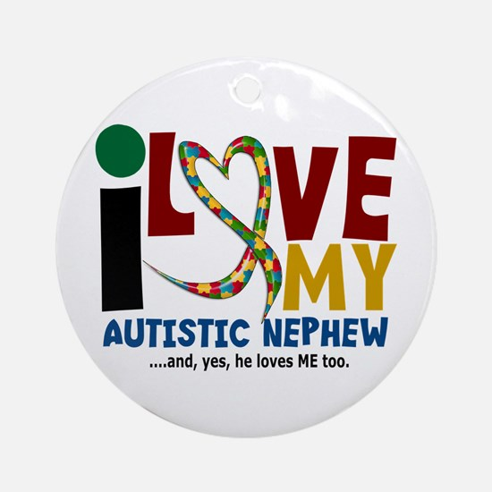 I Love My Autistic Nephew 2 Ornament (Round)