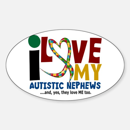 I Love My Autistic Nephews 2 Oval Decal