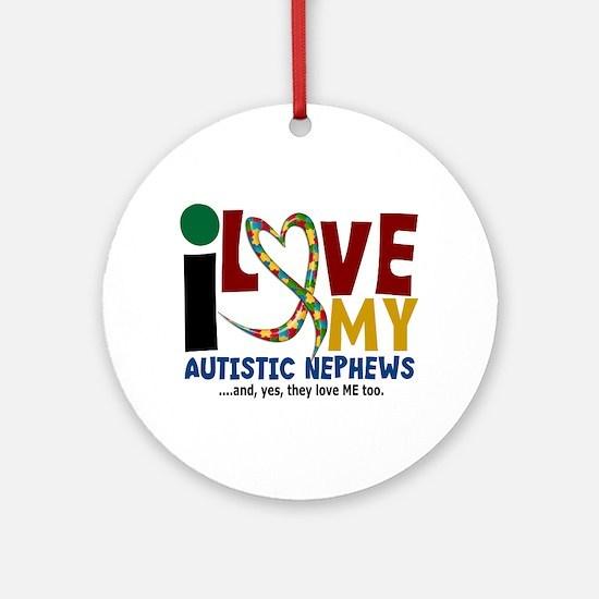 I Love My Autistic Nephews 2 Ornament (Round)