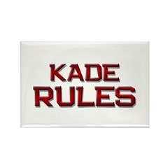 kade rules Rectangle Magnet