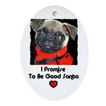 PROMISE TO BE GOOD SANTA Oval Ornament