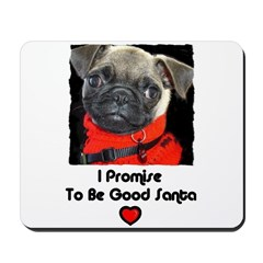 PROMISE TO BE GOOD SANTA Mousepad