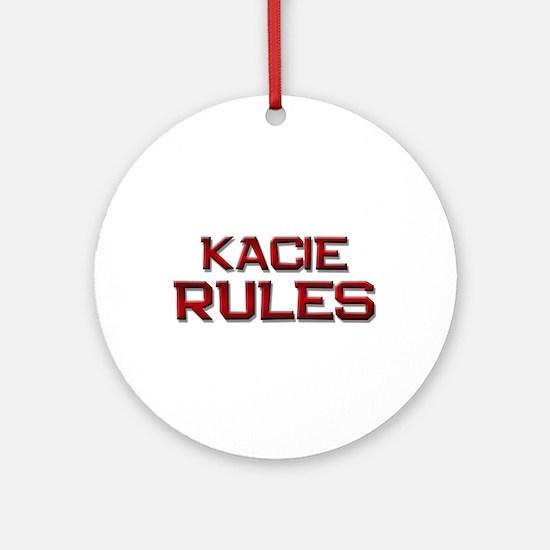 kacie rules Ornament (Round)