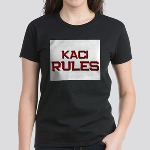 kaci rules Women's Dark T-Shirt
