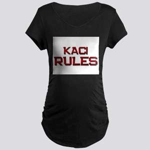 kaci rules Maternity Dark T-Shirt