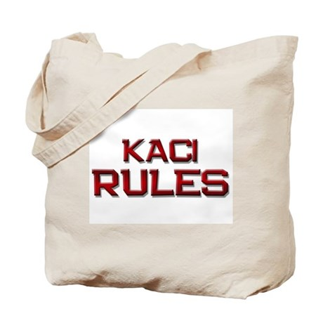 kaci rules Tote Bag