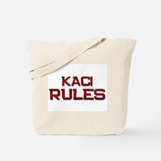 kaci rules Tote Bag