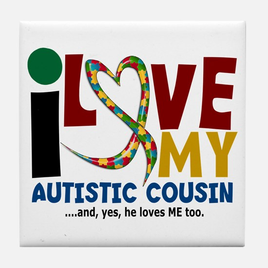 I Love My Autistic Cousin 2 Tile Coaster