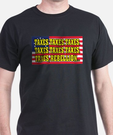 Taxes, Taxes, Taxes, Rebellion... T-Shirt