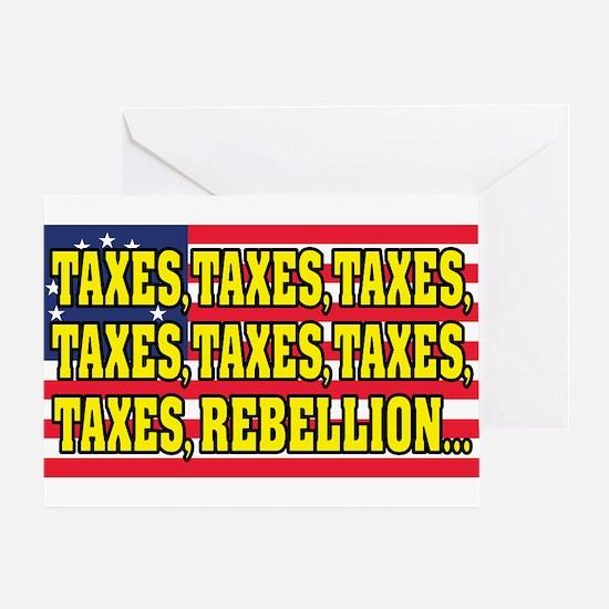 Taxes, Taxes, Taxes, Rebellion... Greeting Card