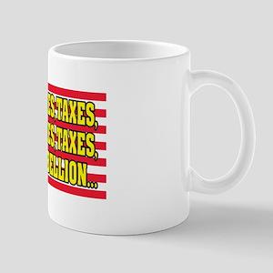 Taxes, Taxes, Taxes, Rebellion... Mug
