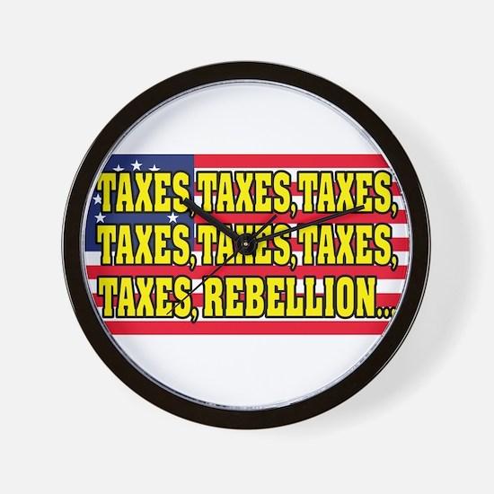 Taxes, Taxes, Taxes, Rebellion... Wall Clock