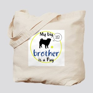 My big brother is a Pug (Let's play!) Tote Bag