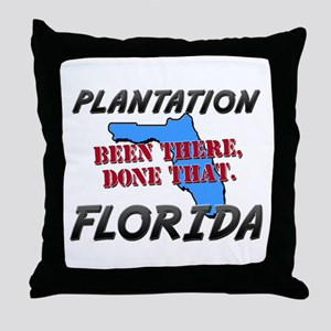 plantation florida - been there, done that Throw P