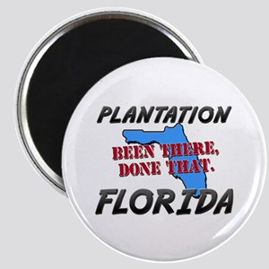 plantation florida - been there, done that Magnet
