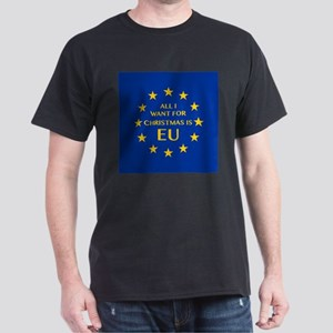 All I want for Christmas is EU T-Shirt