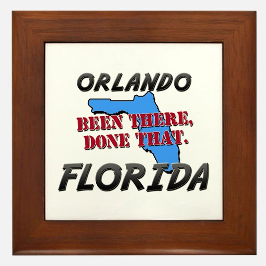 orlando florida - been there, done that Framed Til