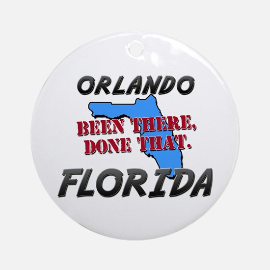orlando florida - been there, done that Ornament (