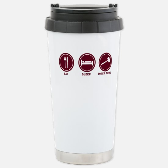 Eat Sleep Mock Trial Stainless Steel Travel Mug