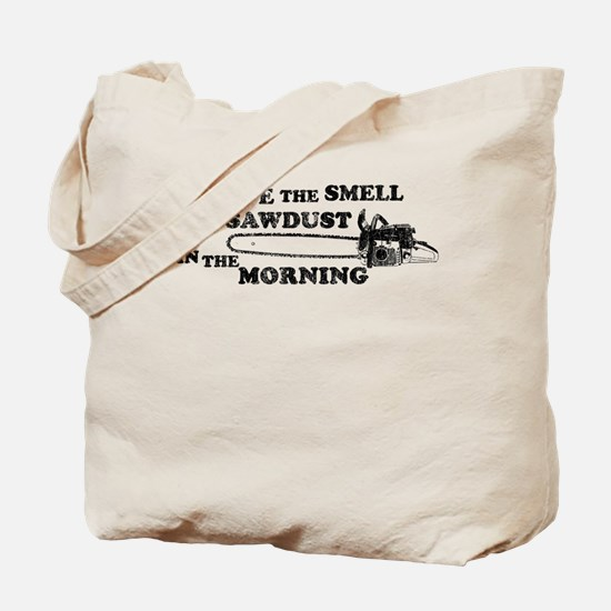 Smell of Sawdust Morning Tote Bag