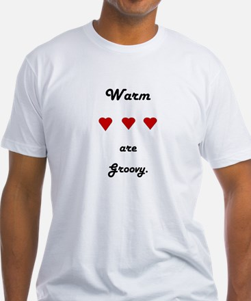 Warm hearts are groovy Shirt