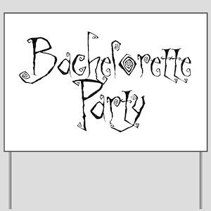 Latchboy Bachelorette Party Yard Sign