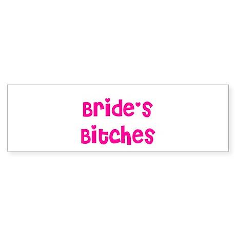 Bride's Bitches Bumper Sticker