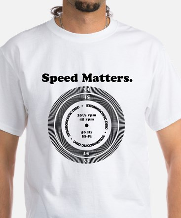 Speed Matters White T-Shirt