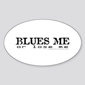 Blues Me or lose me Oval Sticker