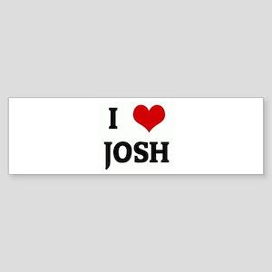 I Love JOSH Bumper Sticker