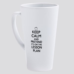 Keep Calm and Pretend Its On the Lesson Plan 17 oz