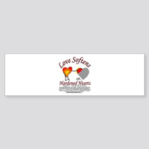 Love Softens Bumper Sticker