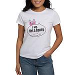 Not a Bunny Funny Women's T-Shirt