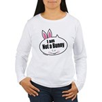 Not a Bunny Funny Women's Long Sleeve T-Shirt