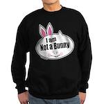 Not a Bunny Funny Sweatshirt (dark)