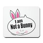 Not a Bunny Funny Mousepad