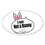 Not a Bunny Funny Oval Sticker
