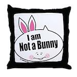 Not a Bunny Funny Throw Pillow