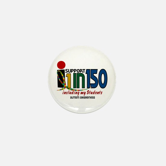 I Support 1 In 150 & My Students Mini Button