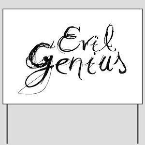 Evil Genius Yard Sign