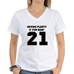 21 is plenty fun Women's V-Neck T-Shirt