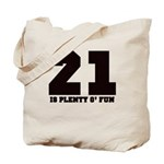 21 is plenty fun Tote Bag