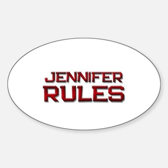 jennifer rules Oval Decal