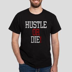 Hustle or Die! Black T-Shirt